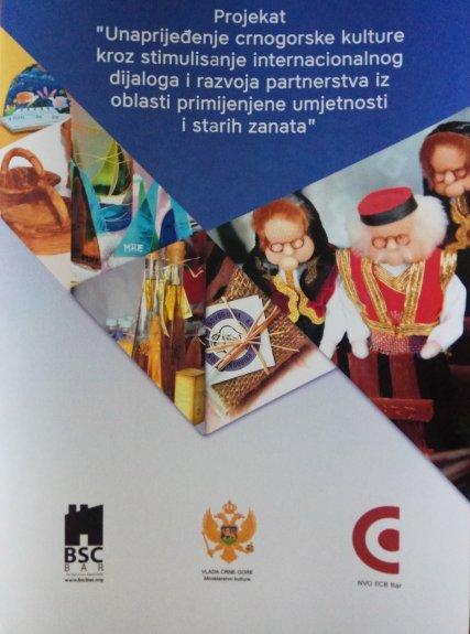 Unaprijedjenje crnogorske kulture kroz stimulisanje internacionalnog dijaloga i razvoja partnerstva iz oblasti primijenjene umjetnosti i starih zanata